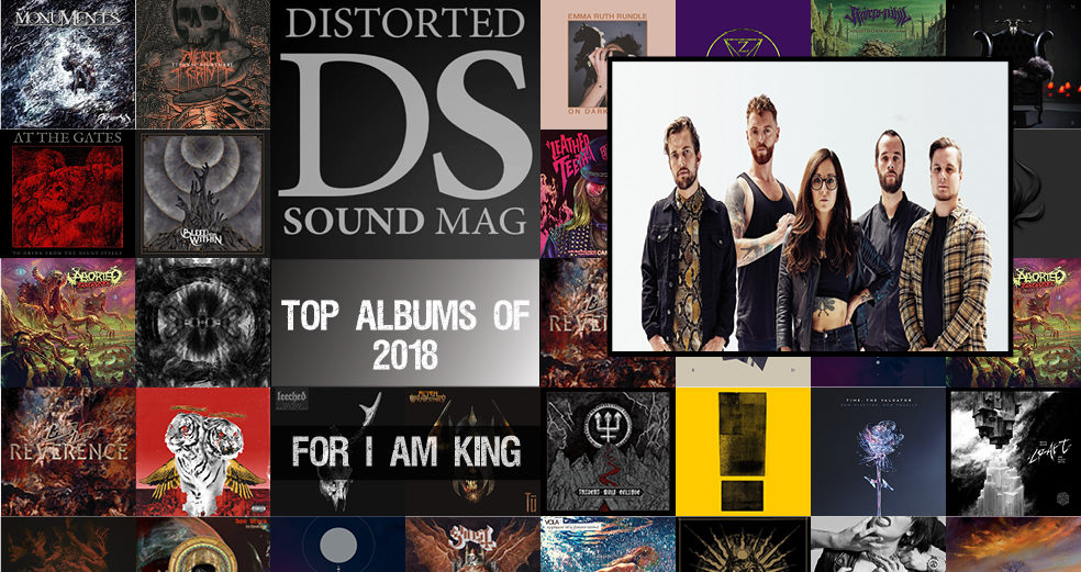 Top 10 Albums of 2018 By For I Am King - Distorted Sound