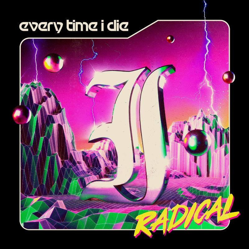 ALBUM REVIEW: Radical - Every Time I Die - Distorted Sound Magazine
